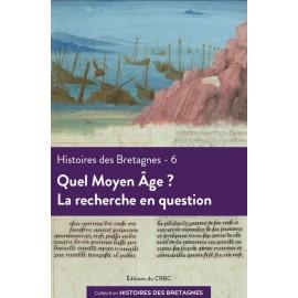 HISTOIRES DES BRETAGNES 6 - Quel Moyen-Âge ? La recherche en question