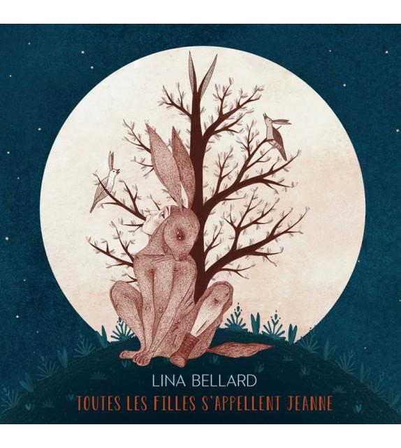 CD LINA BELLARD - Toutes les filles s'appellent Jeanne
