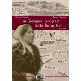 LES JOURNEAUX RACONTENT BELLE-ILE-EN-MER 1895-1899