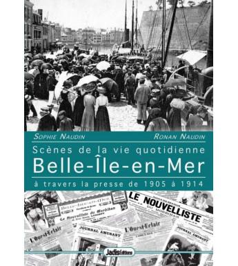 BELLE-ILE-EN-MER Scènes de la vie quotidienne à travers la presse de 1905 à 1914