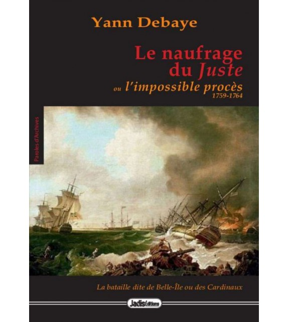 LE NAUFRAGE DU JUSTE Ou l'impossible procès 1759-1764
