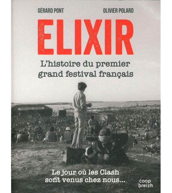 FESTIVAL ELIXIR - LE PREMIER GRAND FESTIVAL FRANÇAIS - LIVRE