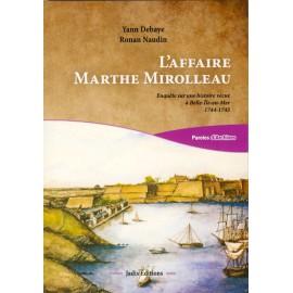 L'AFFAIRE MARTHE MIROLLEAU (Enquête sur une histoire vécue à Belle-Île-en-Mer 1744-1745)