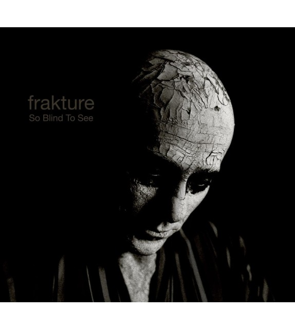 CD FRACTURE - So Blind To See