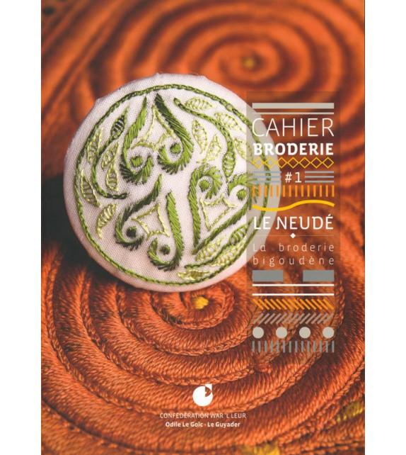CAHIER DE BRODERIE Le Neudé - La broderie Bigoudène Vol. 1
