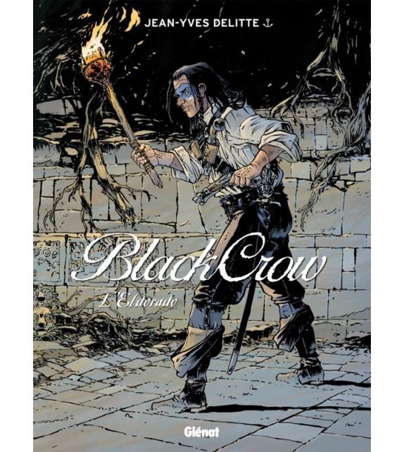 BLACK CROW - TOME 6 : L'ELDORADO