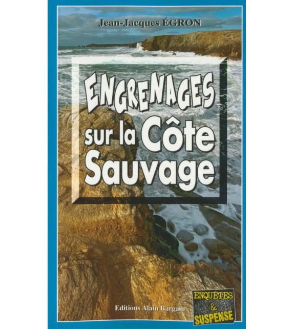 ENGRENAGES SUR LA CÔTE SAUVAGE