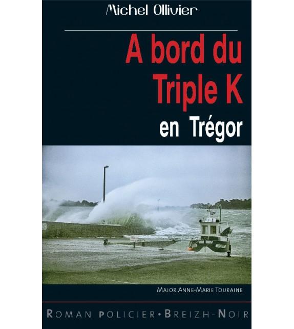 A BORD DU TRIPLE K EN TRÉGOR