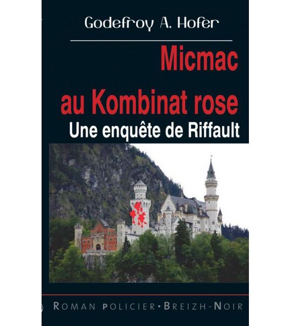 MICMAC AU KOMBINAT ROSE - Une enquête de Riffault