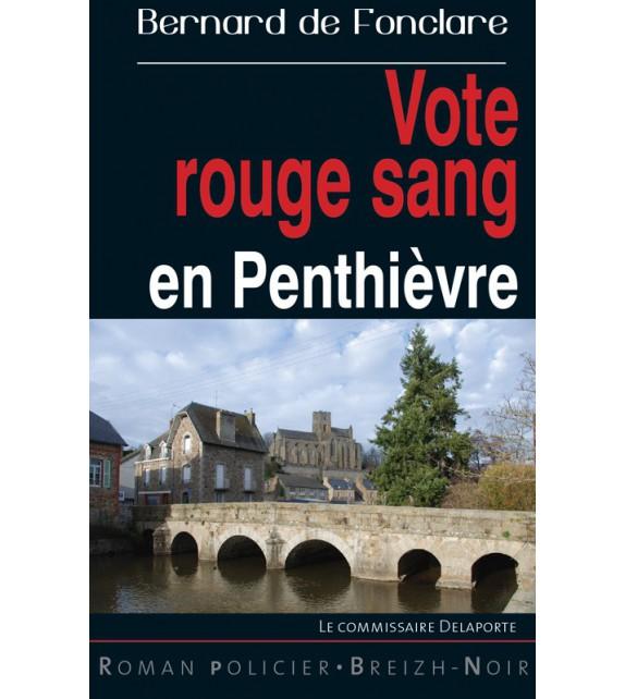 VOTE ROUGE SANG EN PENTHIÈVRE