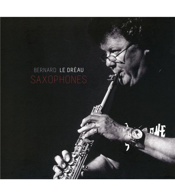 CD BERNARD LE DREAU - Saxophone (coffret 2 CD)