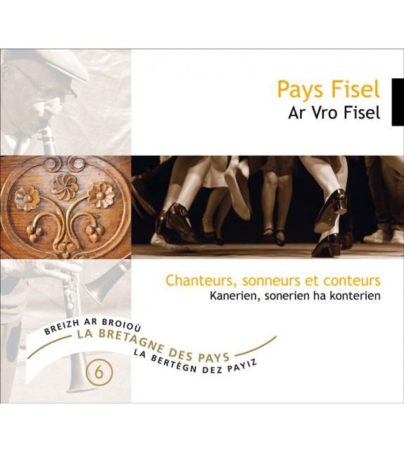 CD LE PAYS FISEL - Chanteurs, sonneurs et conteurs (La Bretagne des pays, vol.6)