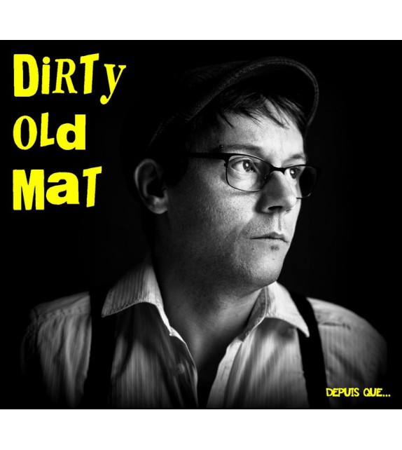 CD DIRTY OLD MAT - Depuis que...