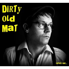 CD DIRTY OLD MAT - Depuis que...