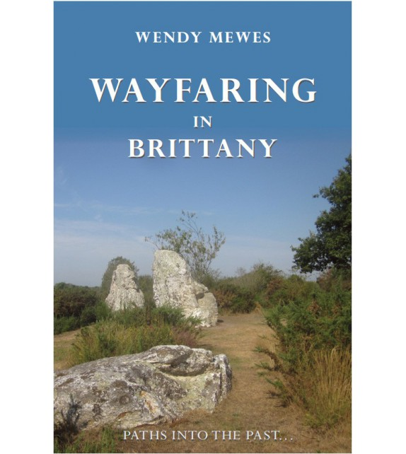 WAYFARING IN BRITTANY - Paths into the past...