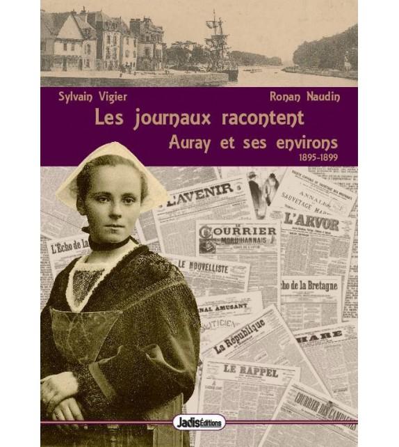 LES JOURNAUX RACONTENT AURAY ET SES ENVIRONS - 1895-1899