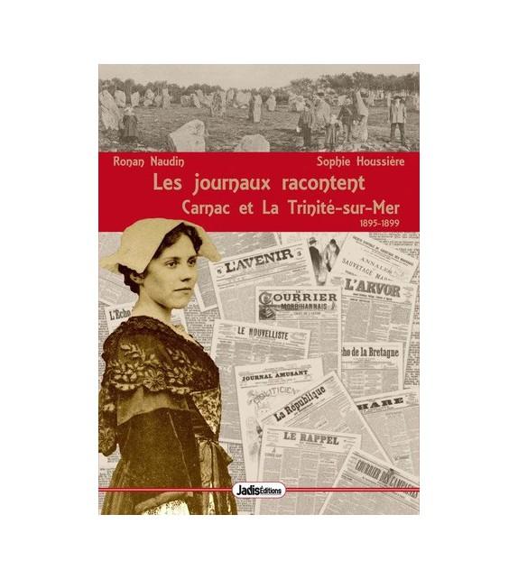 LES JOURNAUX RACONTENT CARNAC ET LA TRINITÉ-SUR-MER- 1895-1899