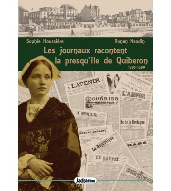 LES JOURNAUX RACONTENT LA PRESQU'ÎLE DE QUIBERON - 1895-1899