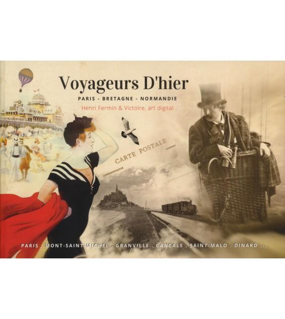 VOYAGEURS D'HIER - Paris, Bretagne, Normandie