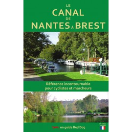 LE CANAL DE NANTES A BREST - Le guide incontournable pour cyclistes et marcheurs