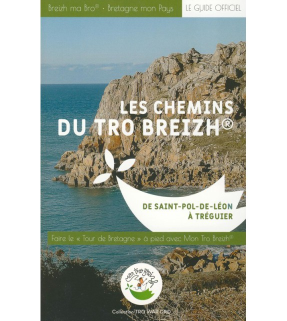 LES CHEMINS DU TRO BREIZH de Saint-Pol-de-Léon à Tréguier
