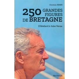 250 GRANDES FIGURES DE BRETAGNE - d'Abélard à Jules Verne