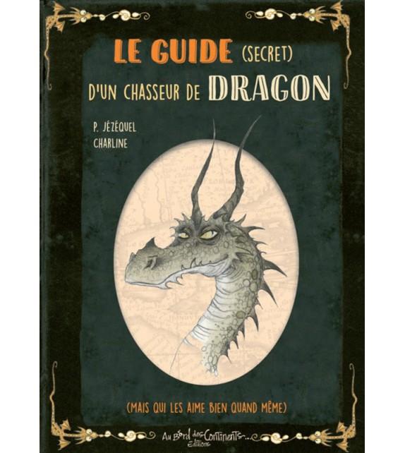 LE GUIDE SECRET D'UN CHASSEUR DE DRAGON