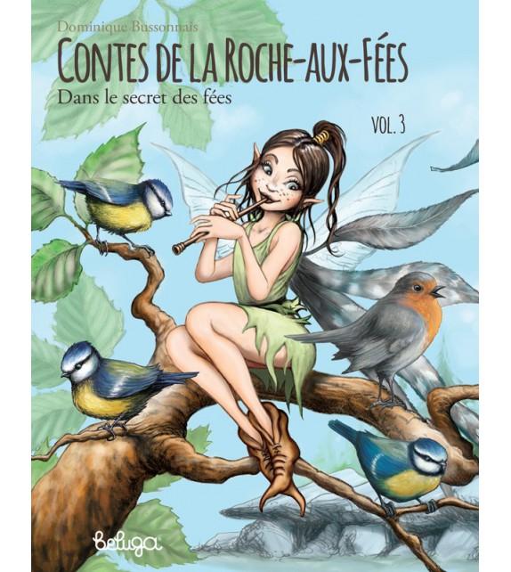 CONTES DE LA ROCHE AUX FÉES - Dans le secret des fées (Vol. 3)