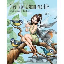 CONTES DE LA ROCHE AUX FÉES - Dans le secret des fées Vol. 3