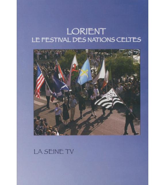 DVD LORIENT, LE FESTIVAL DES NATIONS CELTES (Interceltique)