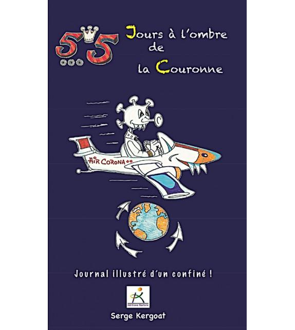 55 JOURS À L'OMBRE DE LA COURONNE - Journal illustré d'un confiné !