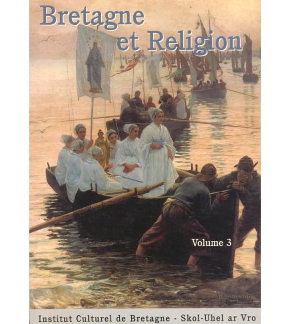 BRETAGNE ET RELIGION - Volume 3