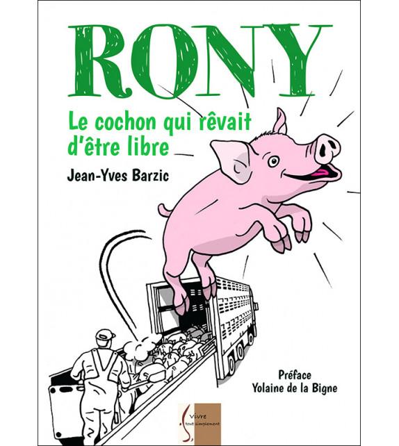RONY le cochon qui rêvait d'être libre
