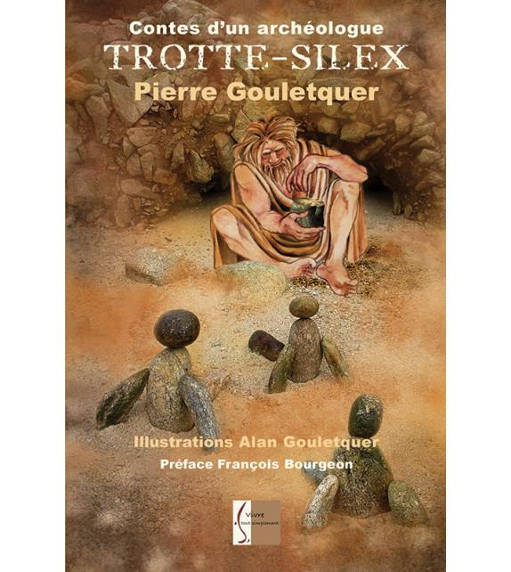 TROTTE-SILEX, Contes d'un archéologue