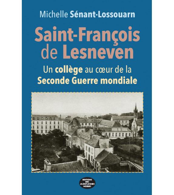 SAINT-FRANÇOIS DE LESNEVEN - Un collège au cœur de la Seconde Guerre Mondiale
