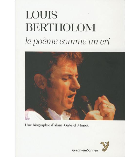 LOUIS BERTHOLOM - Le poème comme un cri