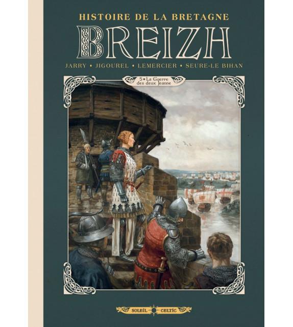 BREIZH - Tome 5, La Guerre des deux Jeanne - Histoire de la Bretagne en BD