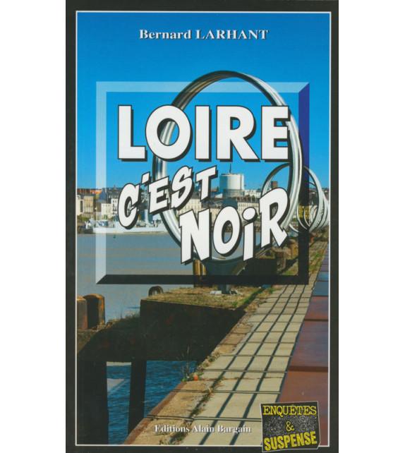 LOIRE C'EST NOIR
