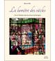 LA LUMIÈRE DES SIÈCLES, L'art et l'histoire dans les vitraux de Bretagne