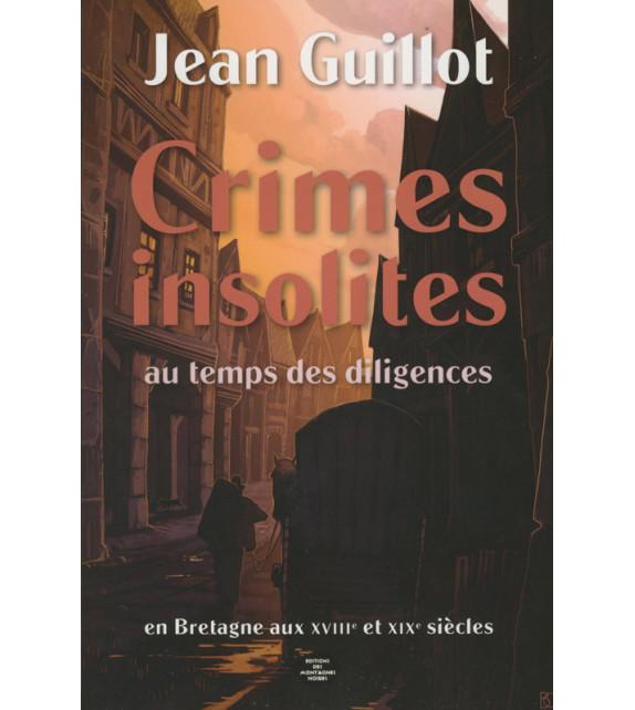 CRIMES INSOLITES AU TEMPS DES DILIGENCES
