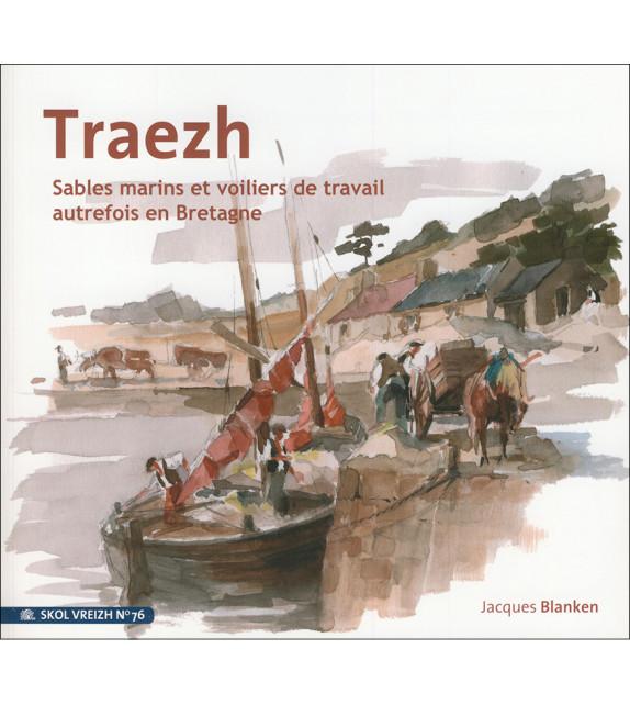 TRAEZH, Sable marin et Voiliers de travail autrefois en Bretagne