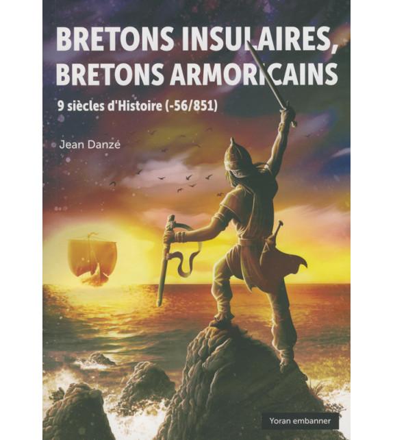 BRETONS INSULAIRES, BRETONS ARMORICAINS, 9 siècles d'Histoire (-56/851)