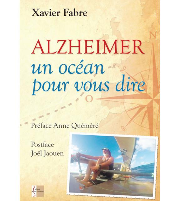ALZHEIMER, Un océan pour vous dire
