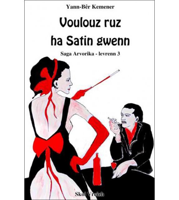 VOULOUZ RUZ HA SATIN GWENN, Saga Arvorica, levrenn 3