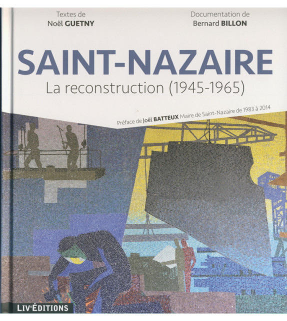 SAINT-NAZAIRE - La reconstruction (1945-1965)