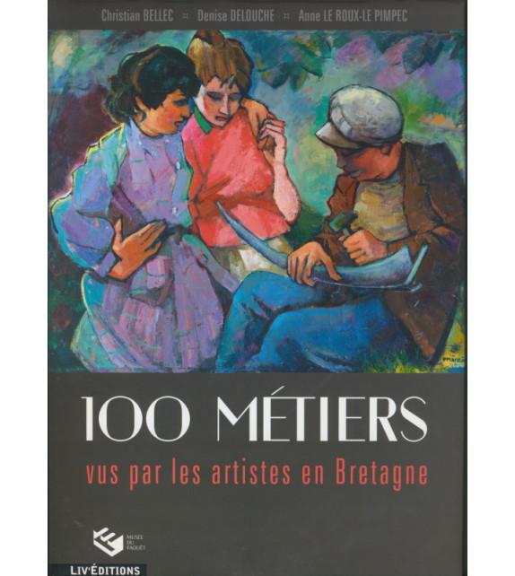 100 MÉTIERS VUS PAR LES ARTISTES EN BRETAGNE