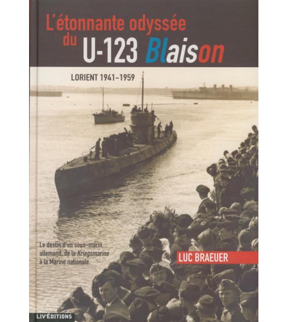 L'ÉTONNANTE ODYSSÉE DU U-123 BLAISON - Lorient 1941-1959