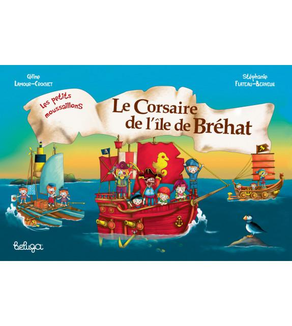 LE CORSAIRE DE L'ÎLE DE BREHAT - LES PETITS MOUSSAILLONS
