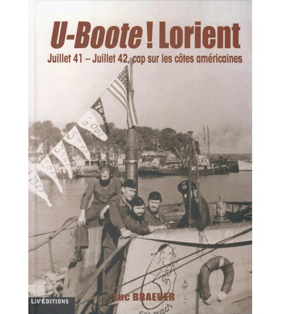 U-BOOTE ! LORIENT Juillet 41 - Juillet 42, cap sur les côtes américaines (Tome 2)
