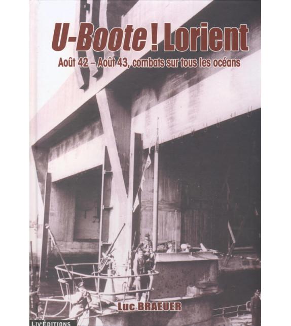 U-BOOTE ! LORIENT Août 42 - Août 43, combats sur tous les océans (Tome 3)
